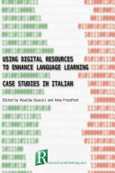 Using digital resources to enhance language learning – case studies in Italian