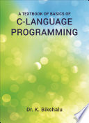 A Textbook of Basics of C Language Programming