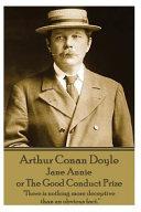 Arthur Conan Doyle   Jane Annie  Or the Good Conduct Prize