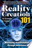 Reality Creation 101