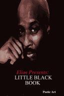 Elias Presents: LITTLE BLACK BOOK
