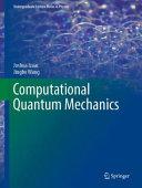 Computational Quantum Mechanics Book