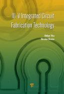 III V Integrated Circuit Fabrication Technology