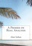 A Primer on Real Analysis