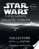 Star Wars the Complete Galactic Timeline