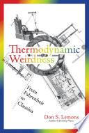 Thermodynamic Weirdness