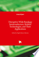 Disruptive Wide Bandgap Semiconductors, Related Technologies, and Their Applications