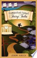 """Computational Fairy Tales"" by Jeremy Kubica"