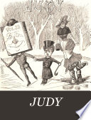 Judy  or  The London serio comic journal  ed  by C H  Ross