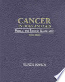 """""""Cancer in Dogs and Cats: Medical and Surgical Management"""" by Wallace B. Morrison"""