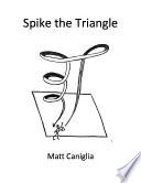Spike the Triangle Book