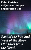 East of the Sun and West of the Moon: Old Tales from the North Pdf/ePub eBook