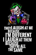 They Laugh at Me Because I m Different I Laugh at Them Because They re All the Same