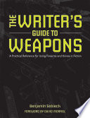 The Writer's Guide to Weapons