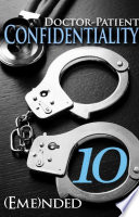 Doctor Patient Confidentiality Volume Ten Confidential 1