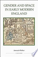 Gender and Space in Early Modern England