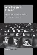A Pedagogy of Cinema
