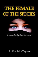 THE FEMALE OF THE SPECIES: is more deadly than the male