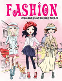 Fashion Colouring Book for Girls Ages 8 12