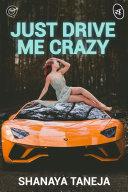 Just Drive Me Crazy [Pdf/ePub] eBook