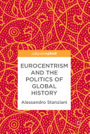 Eurocentrism and the Politics of Global History
