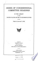 Index Of Congressional Committiee Hearings In The Library Of The United States House Of Representatives
