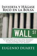 Invierta Y Hágase Rico en la Bols
