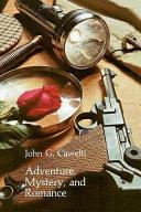 Adventure, Mystery, and Romance