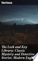 The Lock and Key Library  Classic Mystery and Detective Stories  Modern English