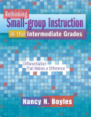 Rethinking Small Group Instruction in the Intermediate Grades