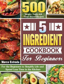 5 Ingredient Cookbook for Beginners