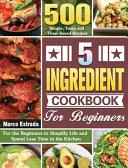 5 Ingredient Cookbook for Beginners Book PDF