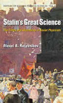 Stalin s Great Science  The Times And Adventures Of Soviet Physicists