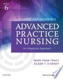 """Hamric & Hanson's Advanced Practice Nursing E-Book: An Integrative Approach"" by Mary Fran Tracy, Eileen T. O'Grady"