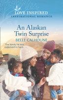An Alaskan Twin Surprise  Mills   Boon Love Inspired   Home to Owl Creek  Book 2