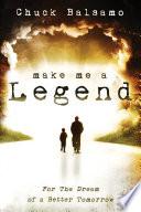 Make Me a Legend