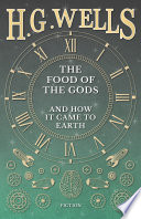 The Food of the Gods and How it Came to Earth Read Online