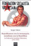 Republicanos con la monarquía, socialistas con la República