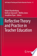 """Reflective Theory and Practice in Teacher Education"" by Robyn Brandenburg, Kathryn Glasswell, Mellita Jones, Josephine Ryan"