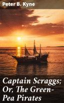 Captain Scraggs; Or, The Green-Pea Pirates [Pdf/ePub] eBook