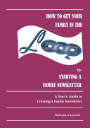 How to Get Your Family in the Loop by Starting a Family Newsletter