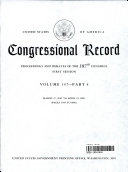Congressional Record, V. 147, Pt. 4, March 27, 2001 to April 23 2001