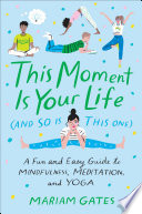 This Moment Is Your Life  and So Is This One  Book