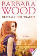 Kristall der Träume  : Roman