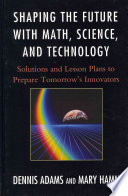 Shaping The Future With Math Science And Technology
