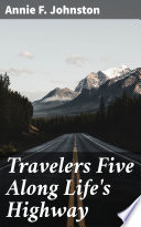 Travelers Five Along Life s Highway