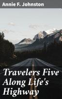 Travelers Five Along Life's Highway [Pdf/ePub] eBook