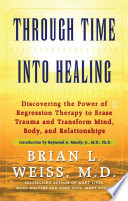"""Through Time Into Healing"" by Brian L. Weiss"