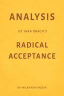 Analysis of Tara Brach   s Radical Acceptance by Milkyway Media Book