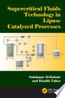Supercritical Fluids Technology in Lipase Catalyzed Processes